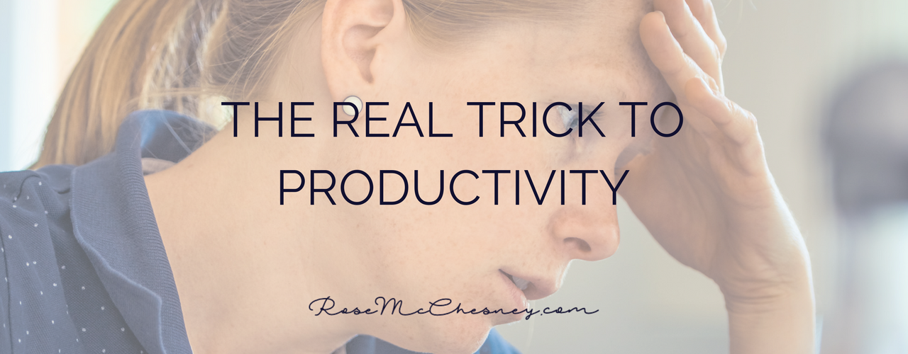 The Real Trick To Productivity
