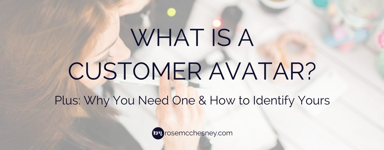What is a Customer Avatar? Plus: Why You Need One & How To Identify Yours