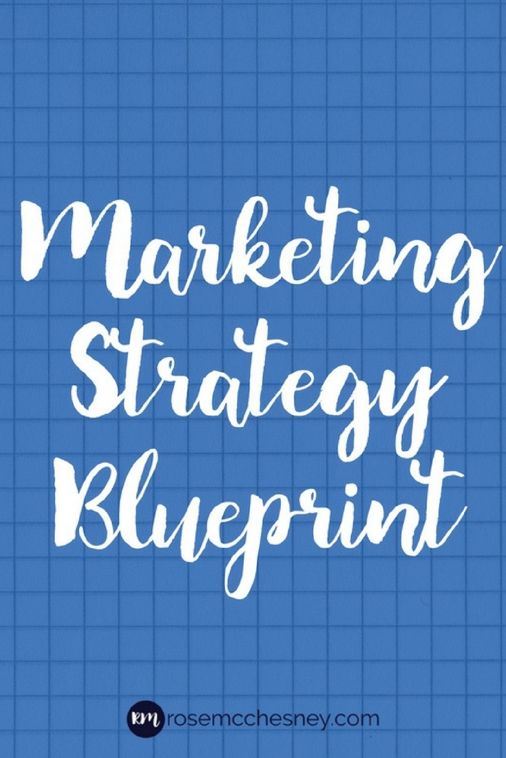 How to build a marketing strategy a free guide rose mcchesney marketing strategy blueprint a free email series that will help you plan your marketing for malvernweather Choice Image